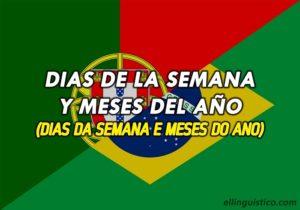 Días de la Semana y Meses del Año en Portugués