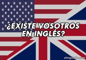 ¿Existe el Pronombre 'Vosotros' en Inglés?