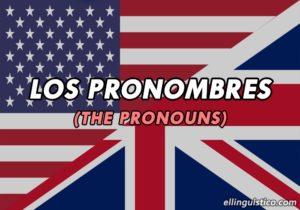 Los Pronombres en Inglés: Tipos, usos y ejemplos