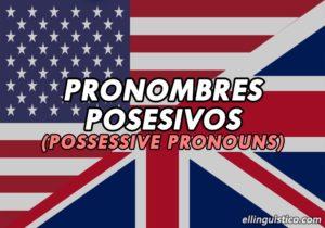 Pronombres Posesivos en Inglés: Usos y Ejemplos