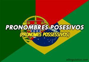 Pronombres Posesivos en Portugués – Pronomes Possessivos