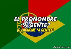 Diferencia entre Nós y A Gente en Portugués