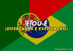 Diferencias entre E y É en Portugués
