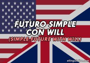 Futuro simple en inglés usando will (Explicación)