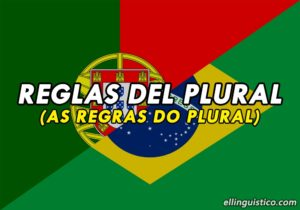 Reglas del Plural en Portugués – Plurales en Portugués
