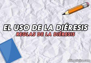 LA DIÉRESIS − Reglas y usos de la diéresis