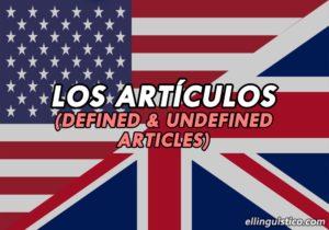 Los artículos definidos e indefinidos en inglés