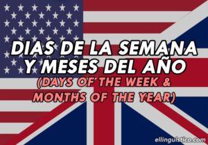 Días de la Semana y Meses del Año en Inglés