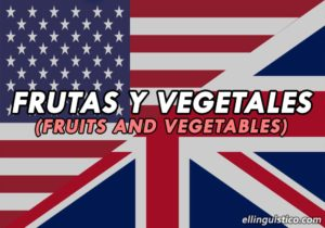 Frutas, vegetales, legumbres y otros en Inglés