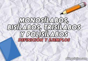 Palabras monosílabas, bisílabas, trisílabas y polisílabas