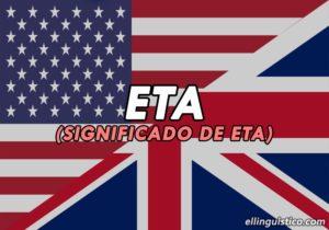 ¿Qué significa ETA en Inglés?