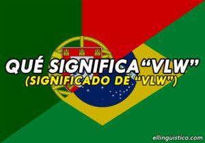 ¿Qué significa «vlw» en Portugués?