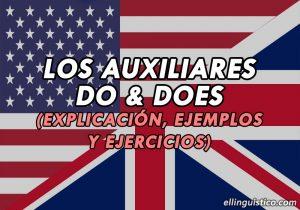 Los Auxiliares DO y DOES en Inglés (Con ejemplos)