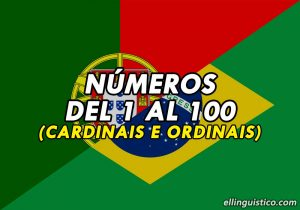 Números Cardinales y Ordinales del 1 al 100 en Portugués