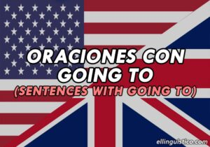 100 Oraciones con Going To en Inglés (Futuro Simple)
