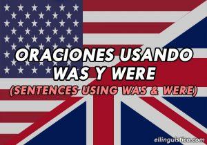 50 Oraciones con Was y Were en Inglés y Español