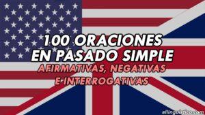 100 Oraciones de ejemplo en Pasado Simple en Inglés