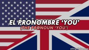 El pronombre personal sujeto 'YOU' en Inglés