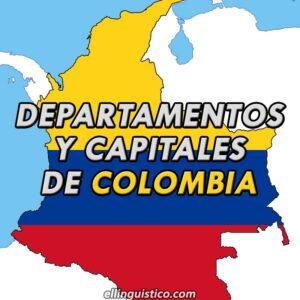 Departamentos y Capitales de Colombia