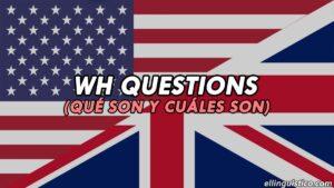 Wh Questions en Inglés – Qué son y cuáles son