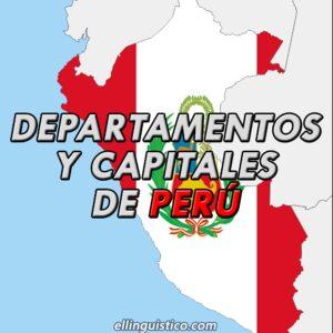 Departamentos y Capitales de Perú