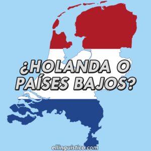 Holanda o Países Bajos ¿Cómo se llama el país?