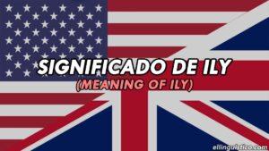 Ily en Inglés – Significado, traducción y ejemplos