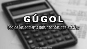 El Gúgol: Uno de los números más grandes