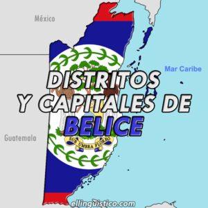 Distritos y capitales de Belice