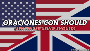 50 Oraciones con Should en Inglés y Español