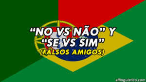 «No vs Não» y «Se vs Sim» en Portugués