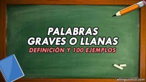 100 Ejemplos de Palabras Graves o Llanas (Con y sin tilde)
