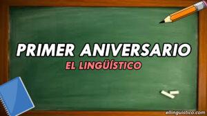 Primer aniversario de El Lingüístico