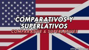 Comparativos y Superlativos en Inglés: Qué son y cómo se forman