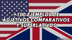 + 100 Adjetivos Comparativos y Superlativos en Inglés