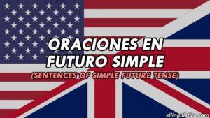 100 Oraciones de ejemplo en Futuro Simple en Inglés