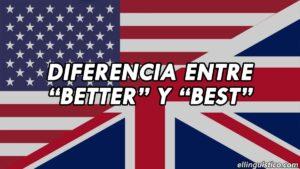 Diferencia entre Better y Best en Inglés (Comparativo de Good)