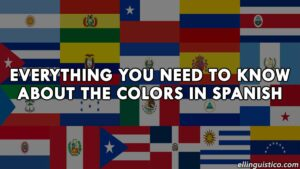Everything you need to know about the colors in Spanish