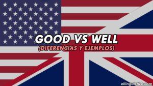 Diferencia entre good y well en inglés