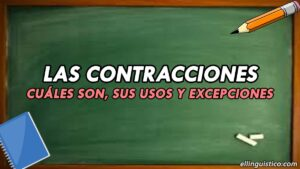 Contracciones en español: cuáles son, usos y excepciones