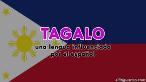 Tagalo: una lengua influenciada por el español