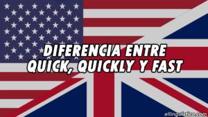 Diferencia entre quick, quickly y fast en inglés