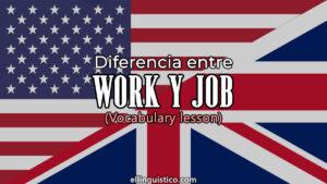 Diferencia entre work y job en inglés