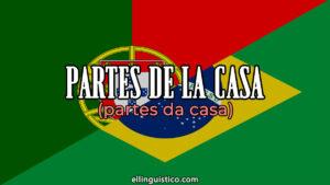Partes de la casa en portugués